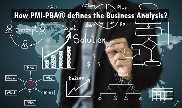 PMi-PBA defines Business Analysis