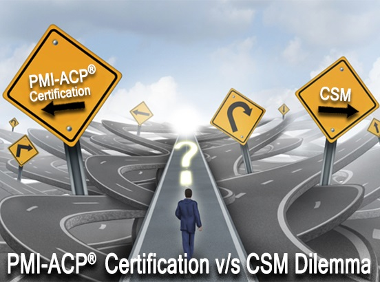 PMI-ACP Vs CSM Dilemma