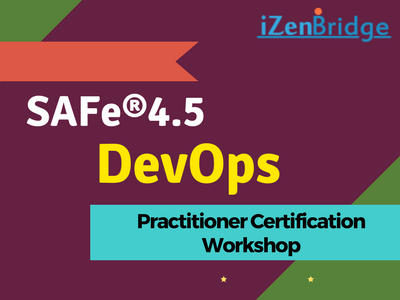 SAFe 4.5 DevOps Practitioner Certification Workshop